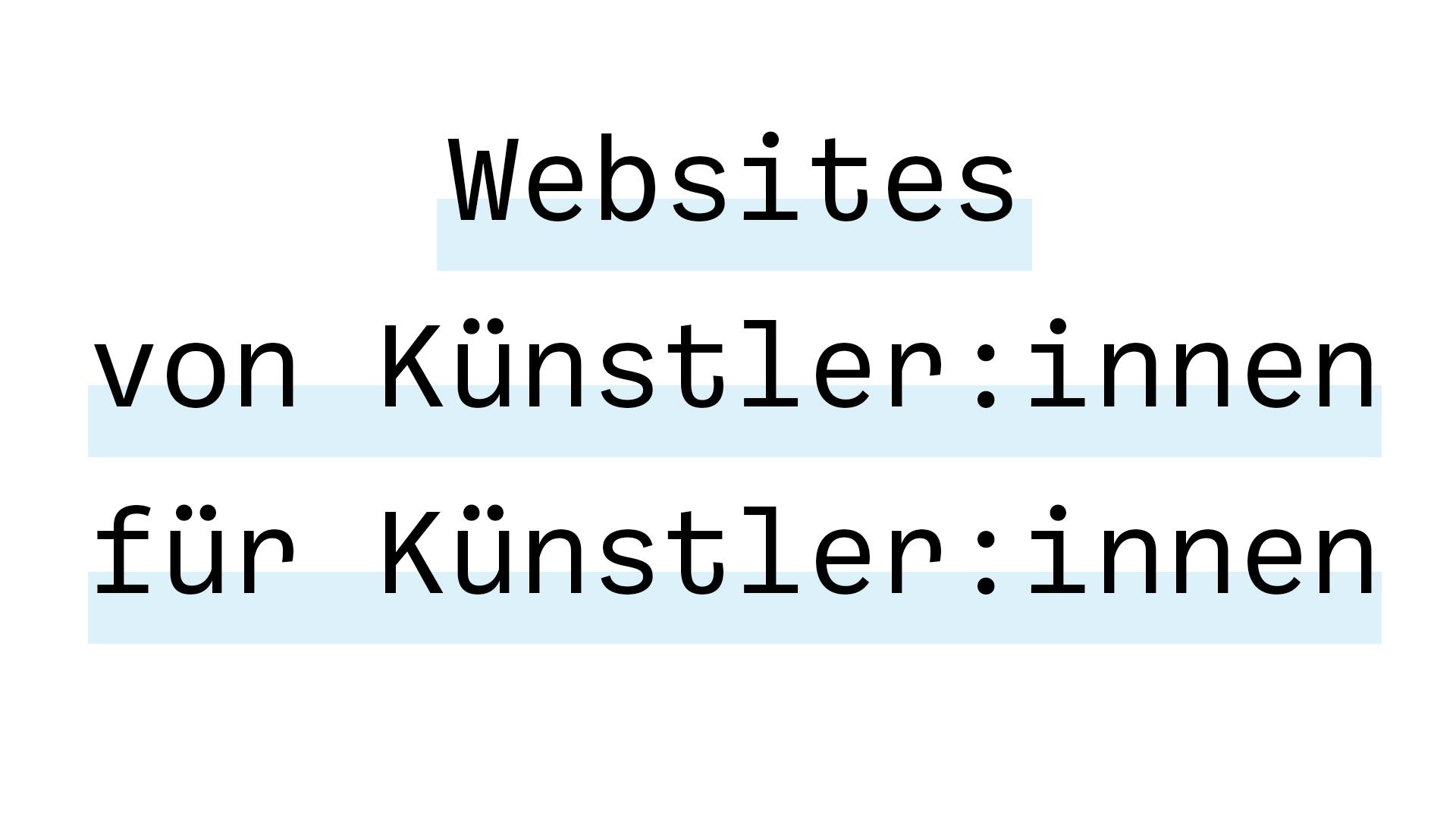 Websites von Künstler:innen für Künstler:innen